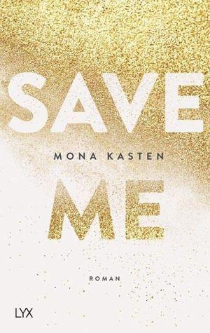 Save me - die heiß ersehnte neue Trilogie von Spiegel-Bestseller-Autorin Mona Kasten