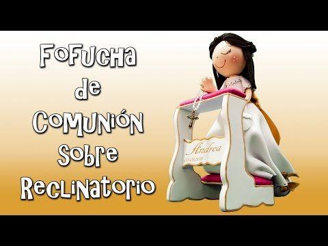 FOFUCHA DE COMUNIÓN SOBRE RECLINATORIO - GOMA EVA - YouTube