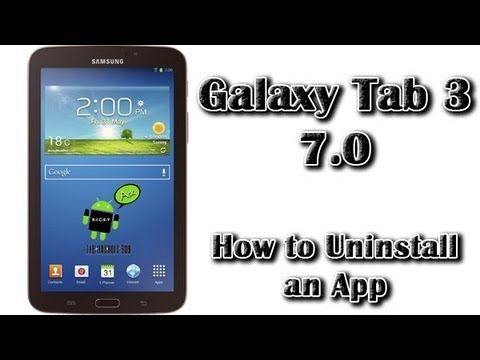 How to Uninstall an App on the Galaxy Tab 3 7.0 YouTube