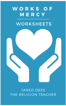 The Religion Teacher's Works of Mercy Worksheets - you can purchase these activities for $9.95US