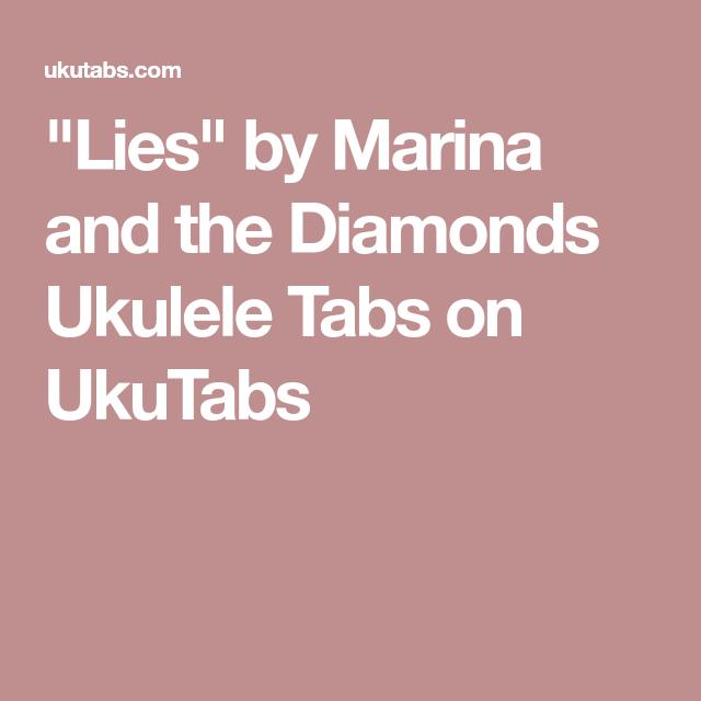 Lies By Marina And The Diamonds Ukulele Tabs On Ukutabs Sheet