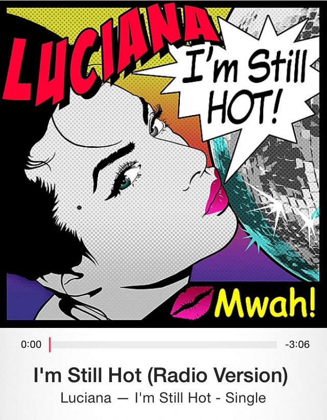 I'm Still Hot by Luciana