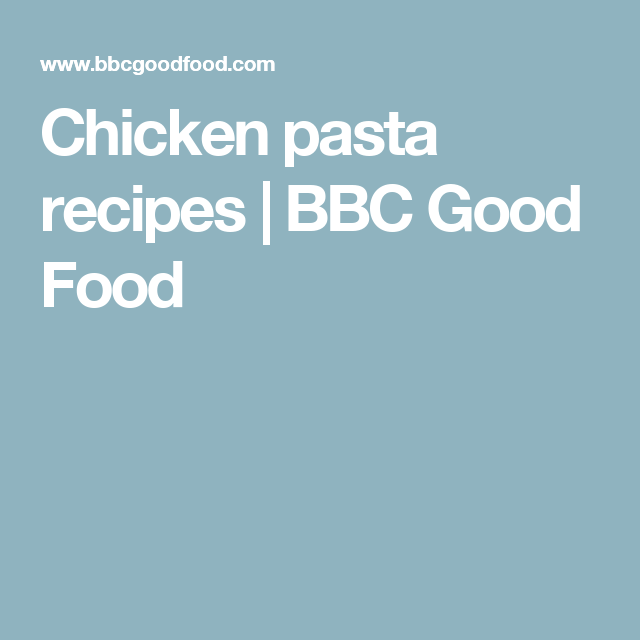 Best pasta recipes bbc good food image collection chicken pasta recipes bbc good food forumfinder Image collections