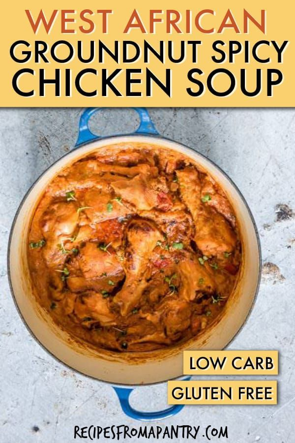 West African Groundnut Spicy Chicken Soup Keto GlutenFree  Recipes From A Pantry West African Spicy Chicken Groundnut Soup is thick fragrant and comforting soup stew Its...