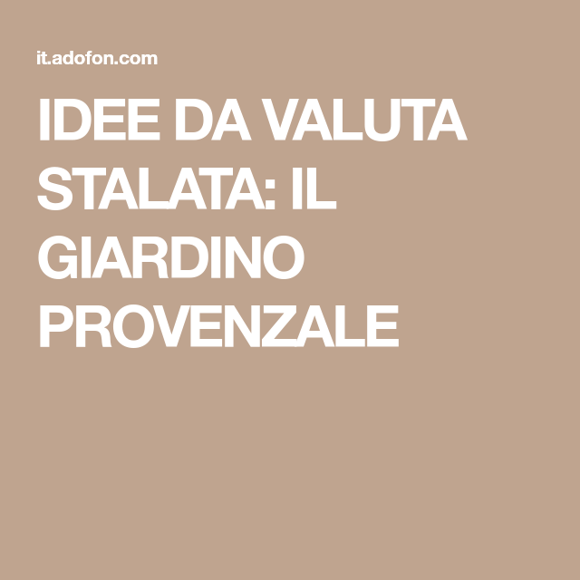 Photo of IDEA DA VALUTA STALATA: IL GIARDINO PROVENZALE