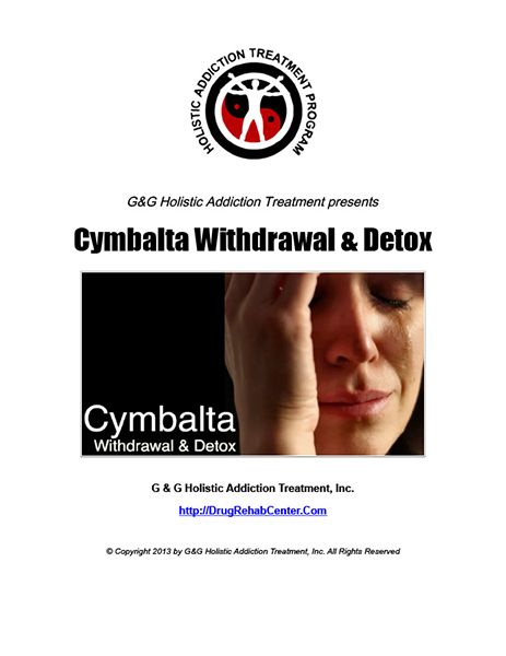 This Special Report discusses Cymbalta Withdrawal and Detox  | Drug