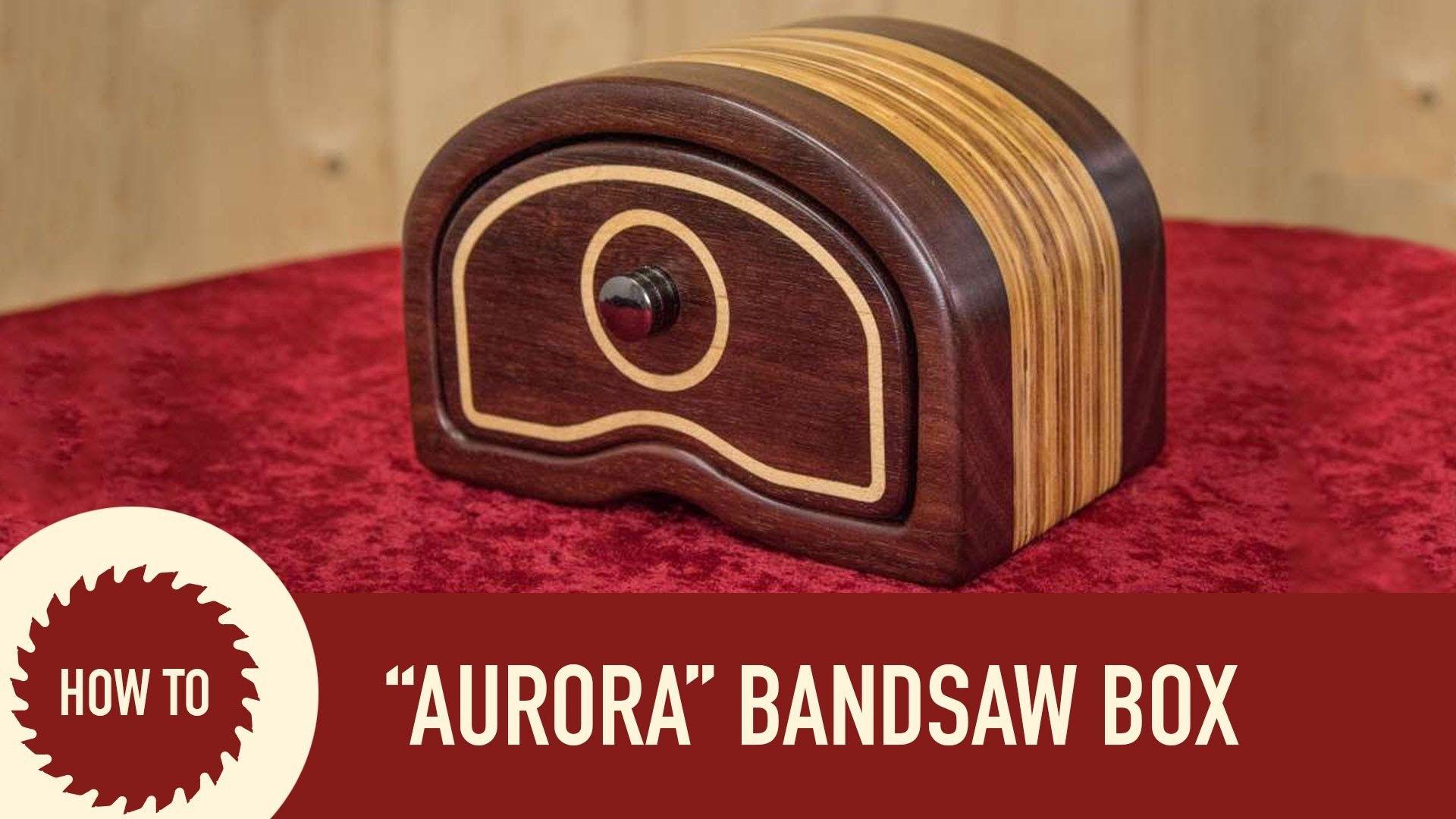 How to Make a Bandsaw Box (Aurora Design)