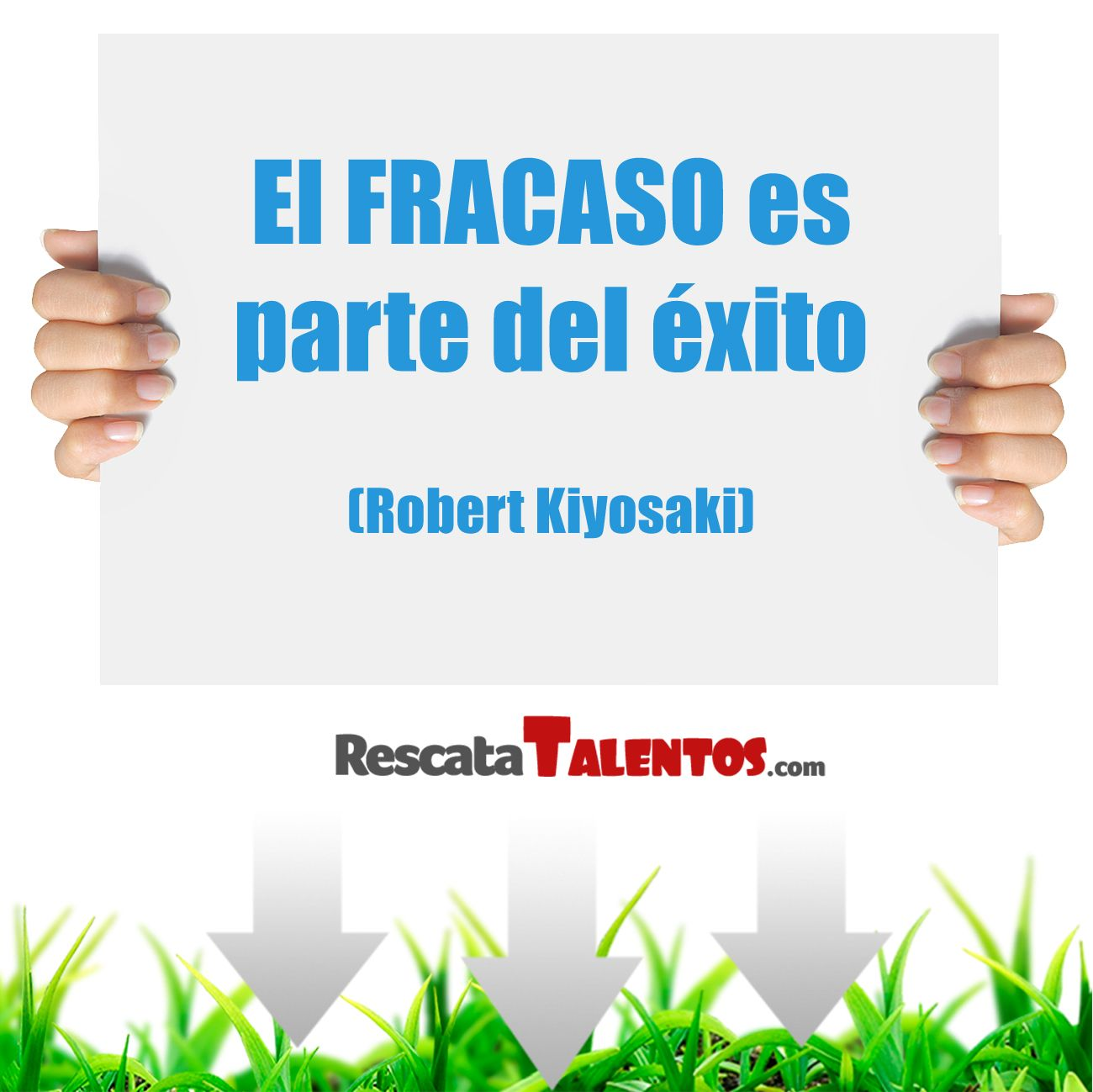 Fracaso es parte del Éxito (Kiyosaki) ✔ http://bit.ly/1fky2Ft http://RescataTalentos.com  http://socialmedia.rescatatalentos.com/wp-content/uploads/2013/11/El-FRACASO-es-parte-del-éxito-Robert-Kiyosaki-1024x1024.jpg