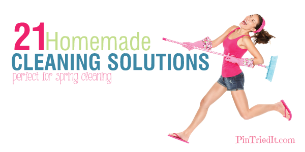 21 Pinterest tested Homemade cleaning solutions and tips~ PinTriedIt
