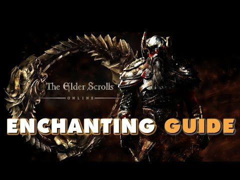 Enchanting Guide The Elder Scrolls Online Teso Elder Scrolls