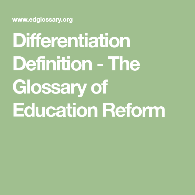 Differentiation Definition - The Glossary of Education Reform
