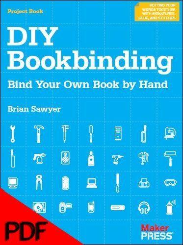 Diy bookbinding 1ed pdf bookbinding pdf and book binding diy bookbinding by brian sawyer solutioingenieria Choice Image