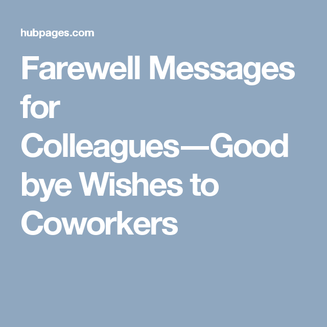 Farewell Messages For A Colleague ThatS Leaving The Company