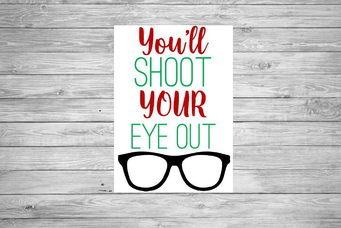 You Ll Shoot Your Eye Out Movie Quote Christmas Printable Sign From A Christmas Story Funny Cute Mantle Shelf Holida Diy Shelves Mantle Shelf A Christmas Story