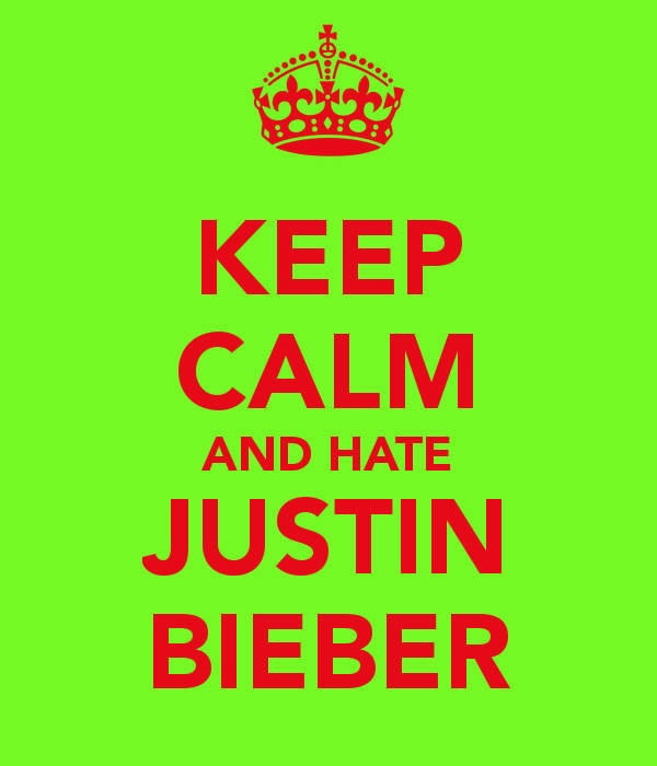 Lovely Sure This Keep Calm Is Funny But See How Justin Would Feel And Honestly I  Don