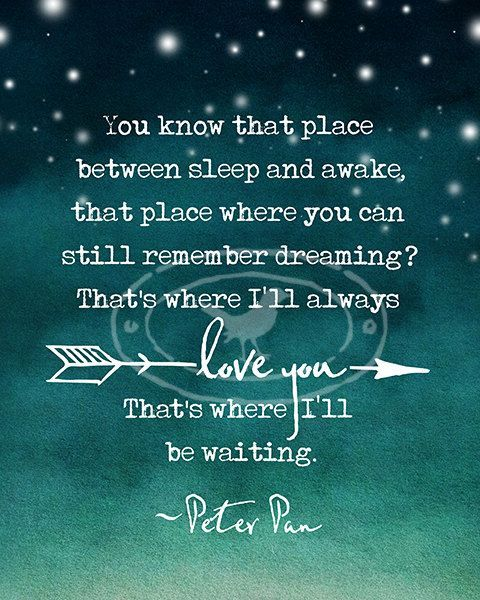Buy One Get One Free Art Print Quot You Know That Place Quot Peter Pan Quote Typograph Goodnight Quotes For Her Good Night Quotes Inspirational Quotes