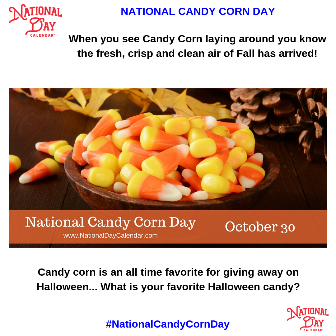 National Candy Corn Day October 30 National Day Calendar Candy Corn National Day Calendar Corn