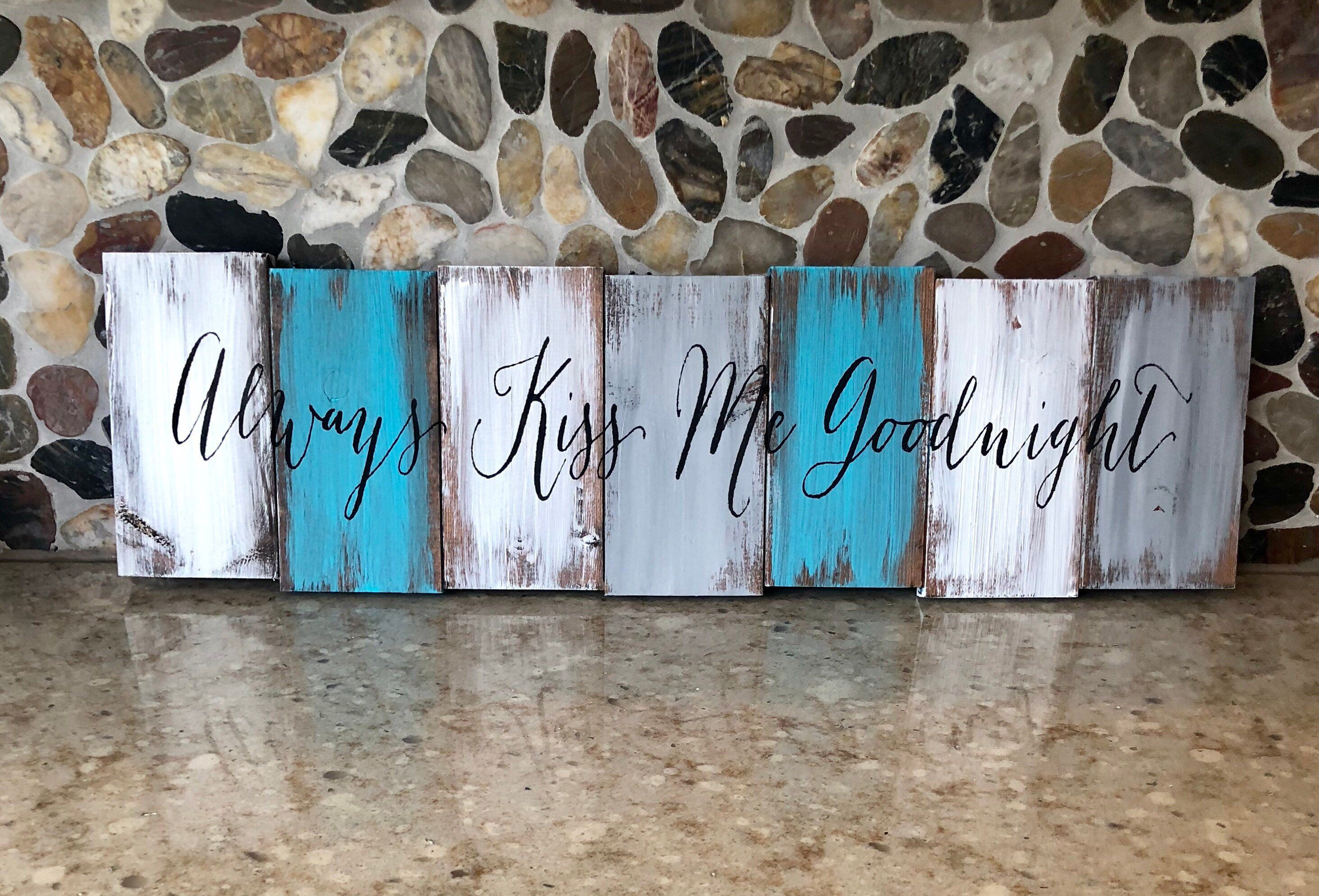 Always Kiss Me Goodnight Wood Sign Wood Signs Wall Signs Diy