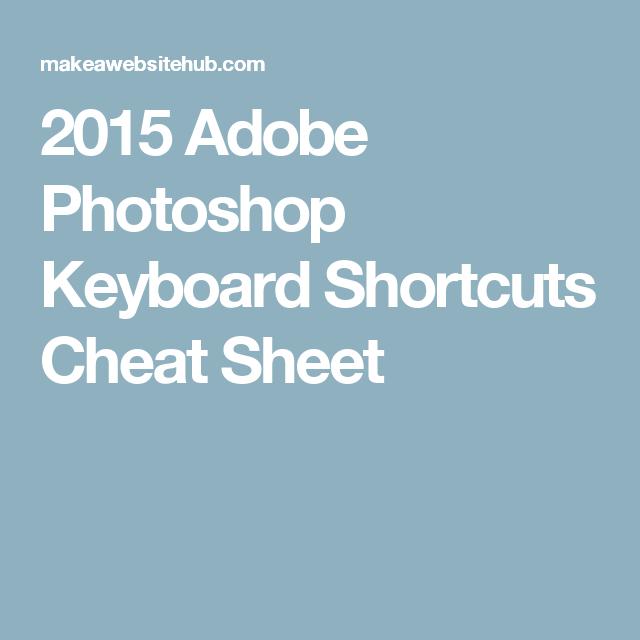 2015 Adobe Photoshop Keyboard Shortcuts Cheat Sheet