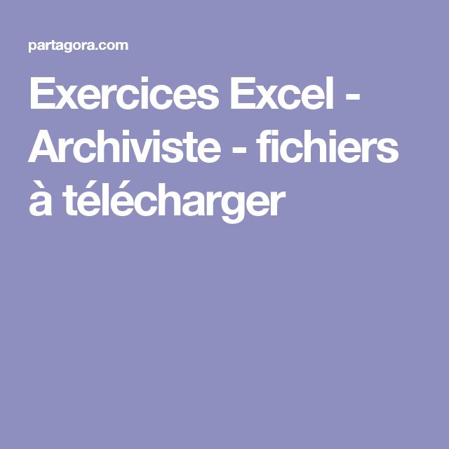 Exercices Excel - Archiviste - fichiers à télécharger