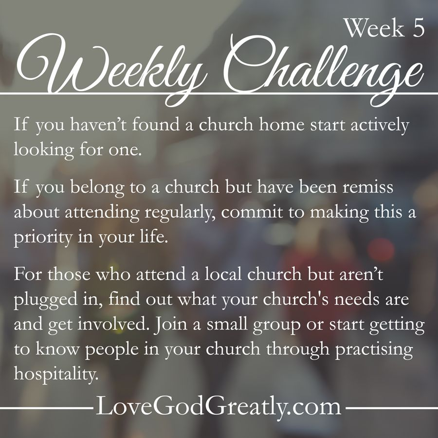 Week Challenge Join A Small Group Or Start Getting To Know