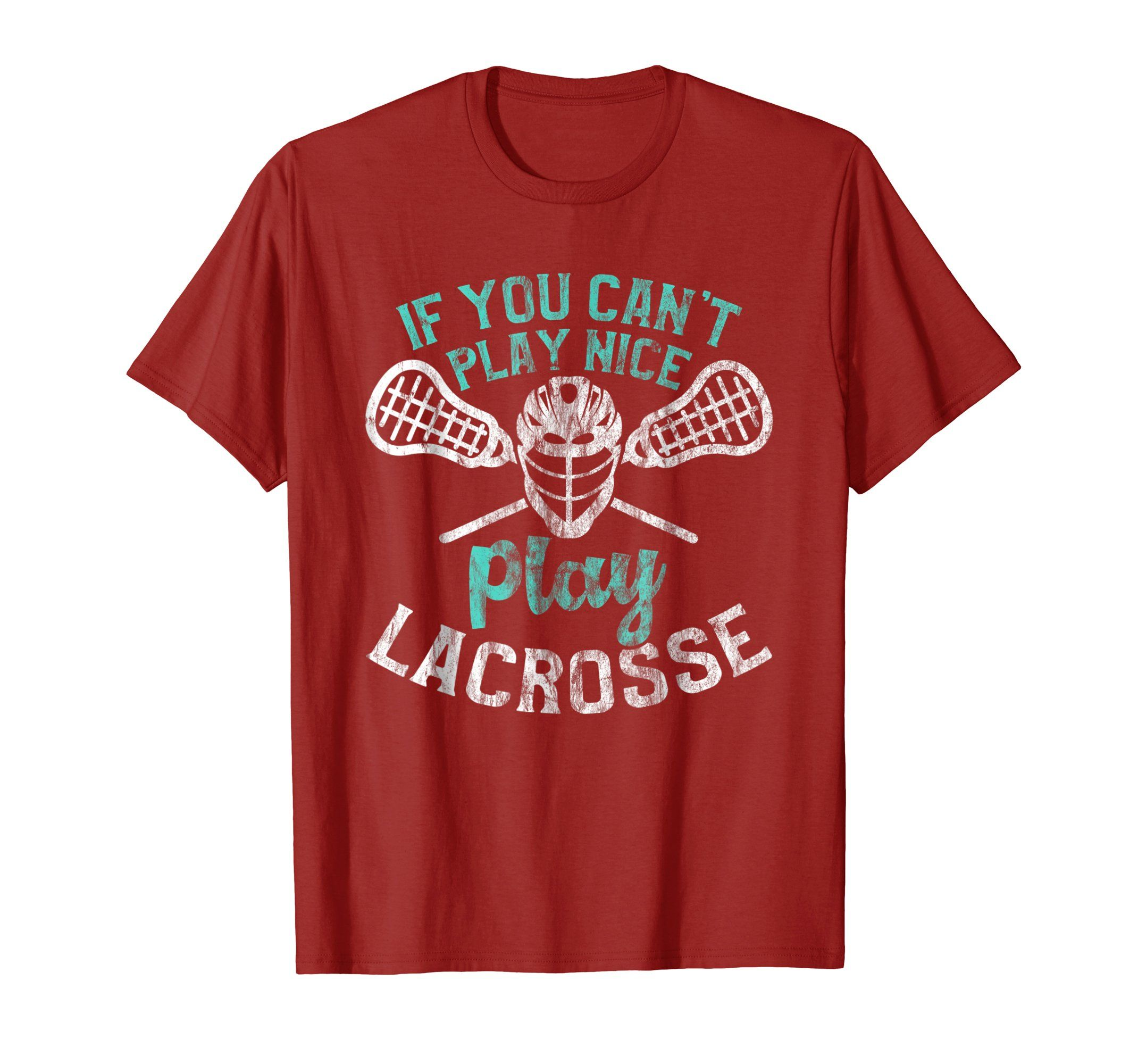 You Can T Play Boxing Shirt: Funny Lacrosse Shirt You Can't Play Nice Play Lacrosse Tee