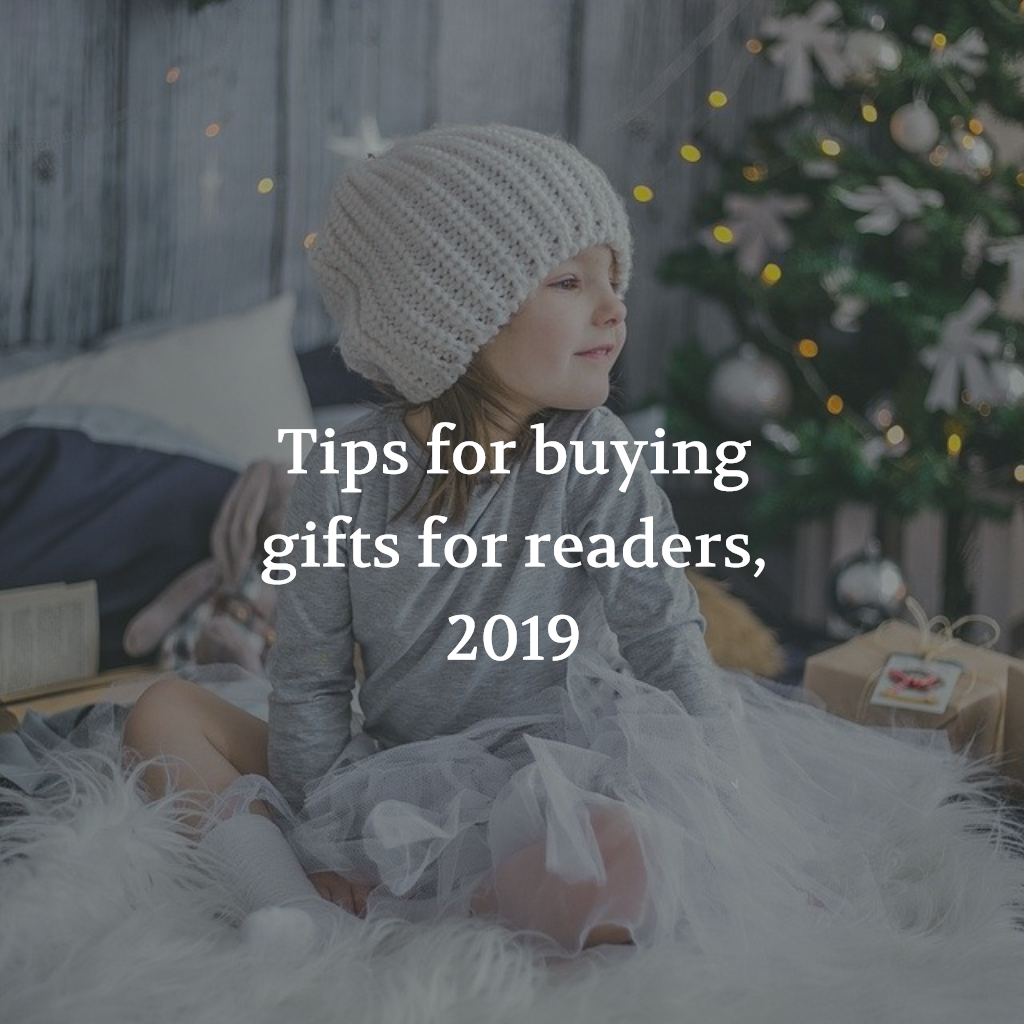 Tips for buying gifts for readers, 2019
