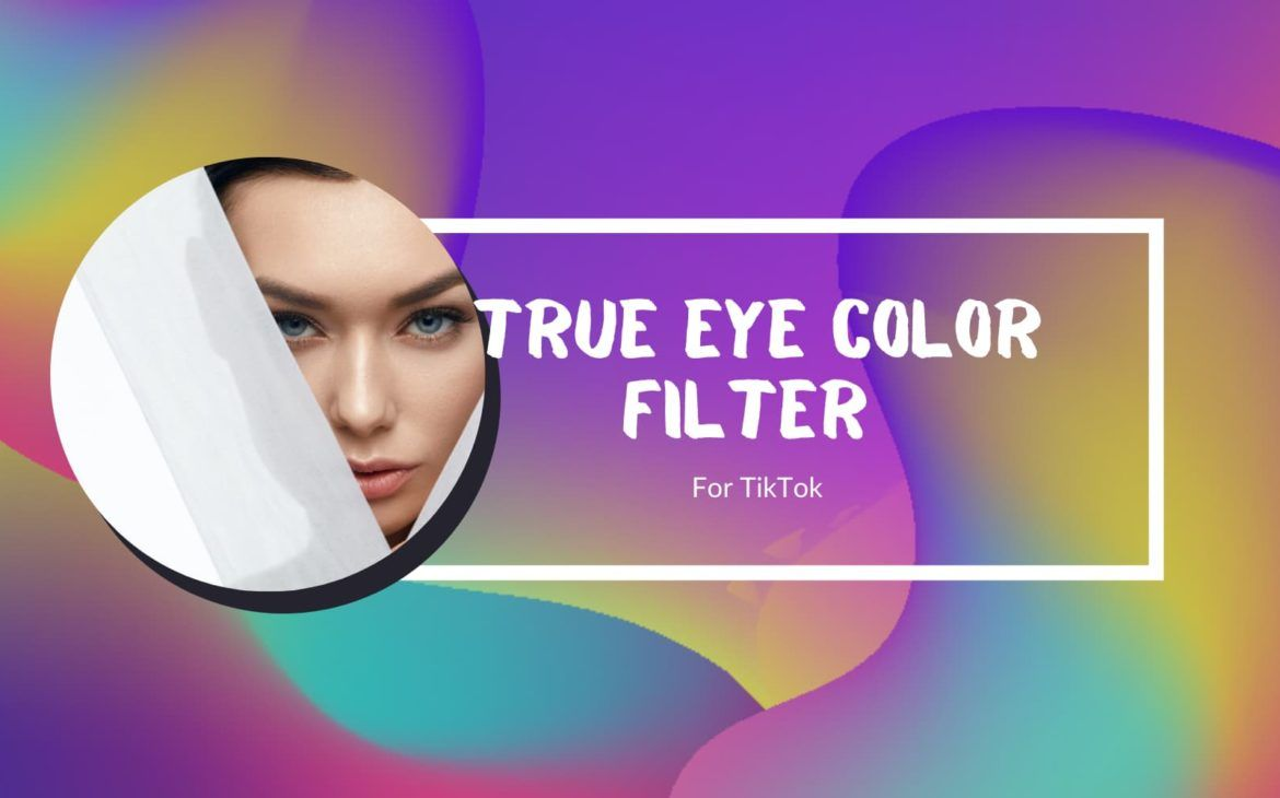 True Eye Color Tiktok Filter How To Get It And What It Means Eye Color Eyes Color