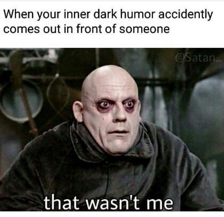 Oh It S All Me Unfortunately Dark Humor Funny Humor