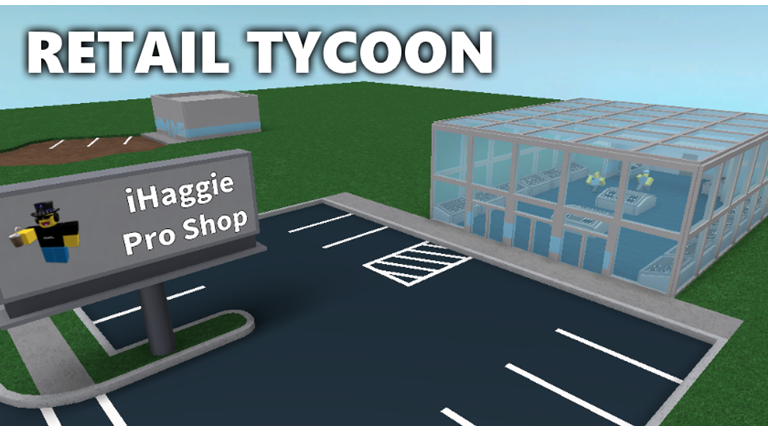 Retail Tycoon It S One Of The Millions Of Unique User Generated