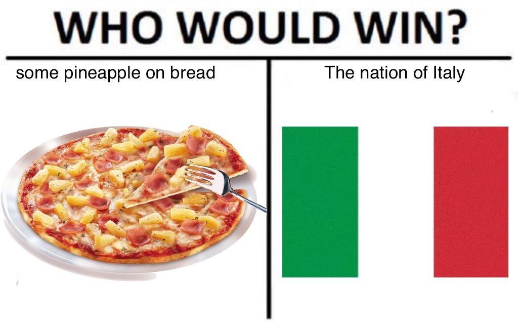 R Dank Meme Some Pineapple On Bread Pizza Meme Pineapple Pizza Food