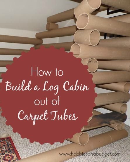 How To Build A Log Cabin Out Of Carpet Tubes Lincoln