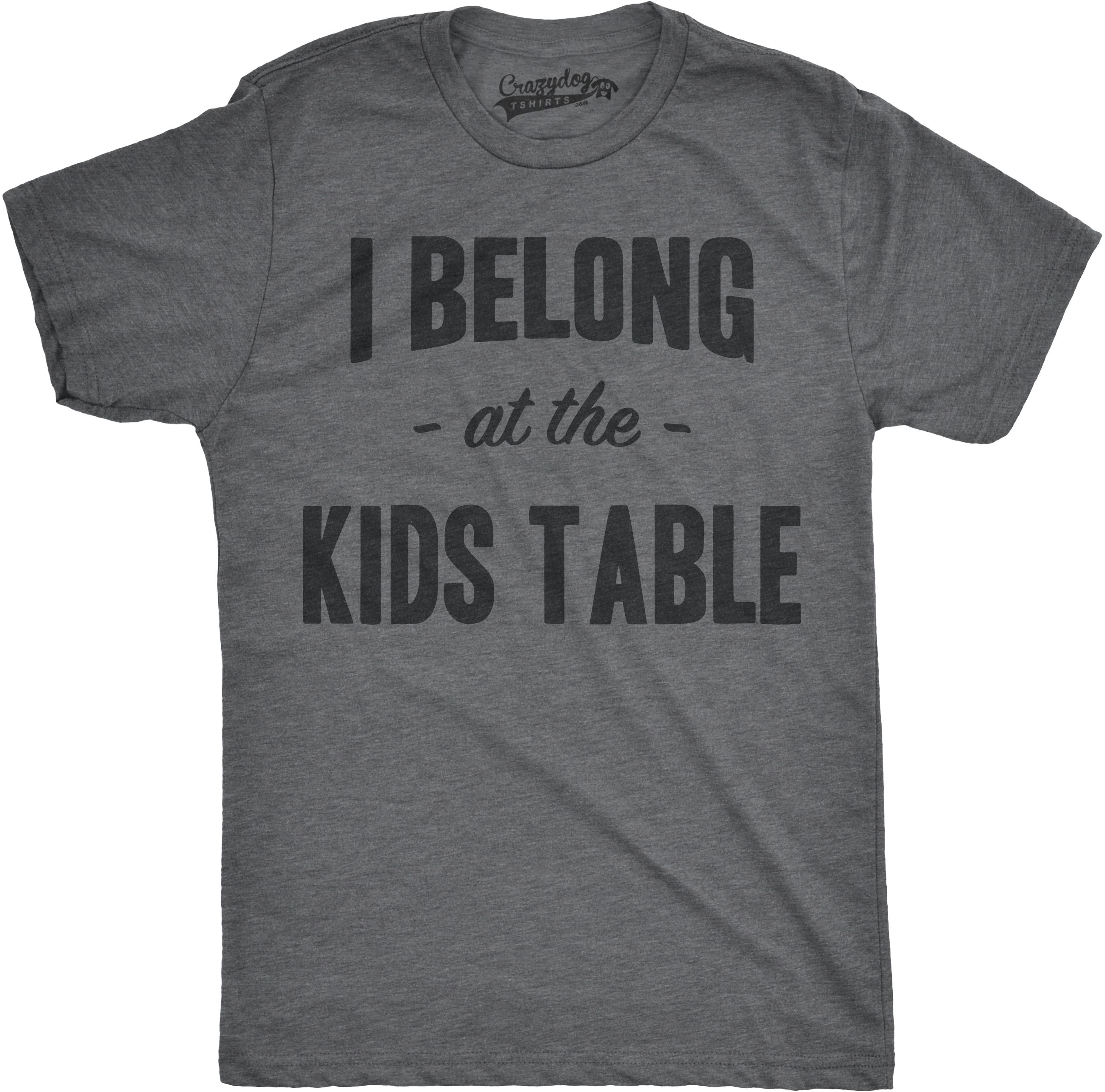 Mens I Belong at the Kids Table Funny Family Thanksgiving Dinner T shirt (Dark Heather Grey) - S Graphic Tees - Walmart.com