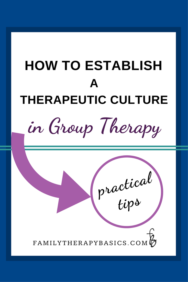 How To Establish A Therapeutic Culture In Group Therapy Career