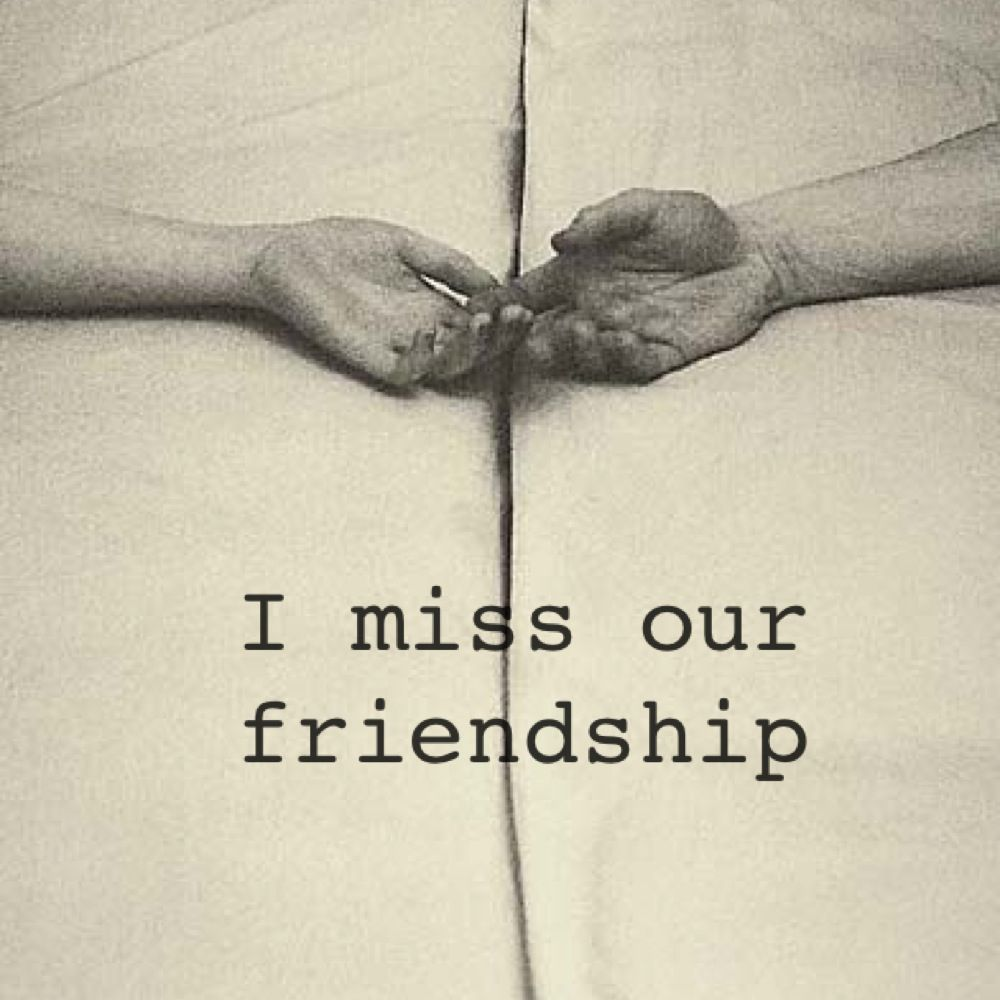 Sad I Miss You Quotes For Friends: I Miss Our Friendship Quotes. QuotesGram