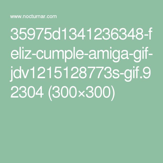 35975d1341236348-feliz-cumple-amiga-gif-jdv1215128773s-gif.92304 (300×300)