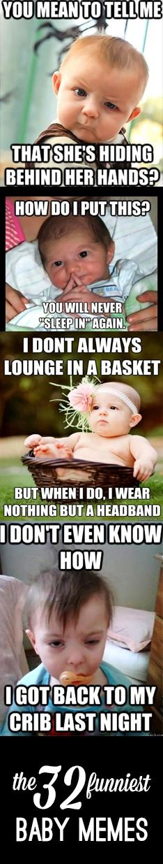 The 32 Funniest Baby Memes Of All Time All In One Place Funny Baby Memes Baby Jokes Funny Babies