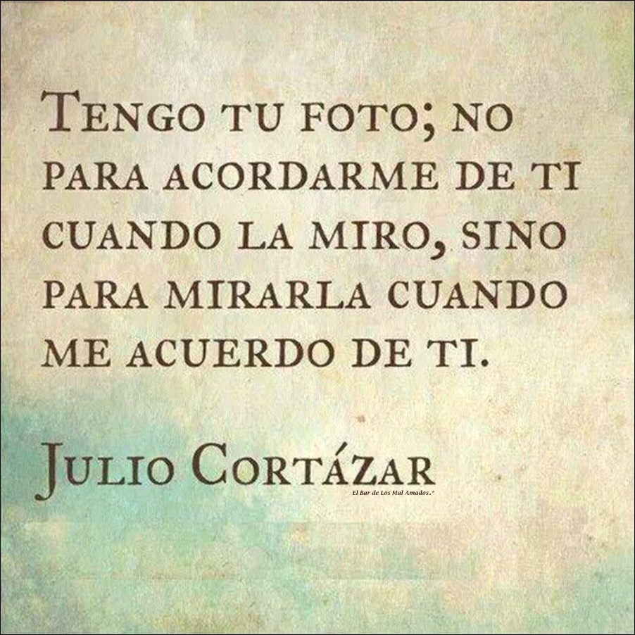 Famous Spanish Quotes Julio Cortázar Quotes  Food For Thoughts  Pinterest  Feelings