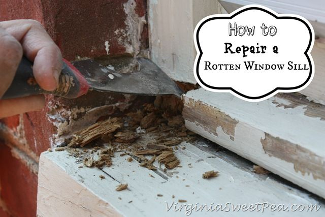 How To Repair A Rotten Window Sill Sweet Pea