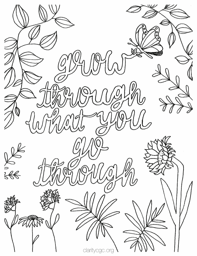 Clarity Child Guidance Center Created This Fun Grow Through What You Go Through Coloring Page Have Fun Quote Coloring Pages Coloring Pages Coloring Books