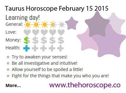 horoscope february 15 taurus or taurus