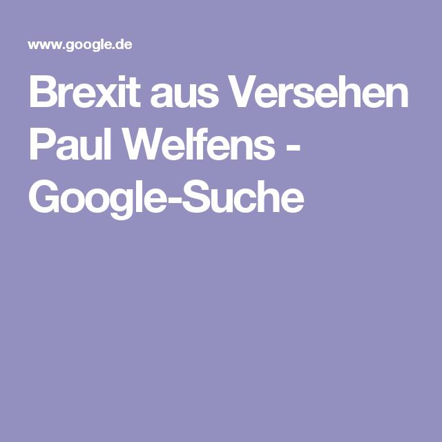 Brexit aus Versehen Paul Welfens - Google-Suche