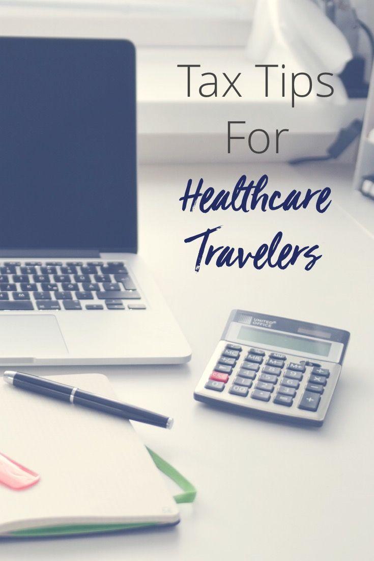 Tax Tips For Healthcare Travelers   Travel nursing, Travel ...