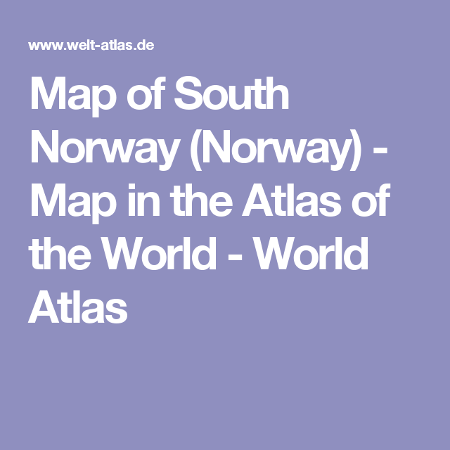 Map Of South Norway Norway Map In The Atlas Of The World - Norway map world atlas
