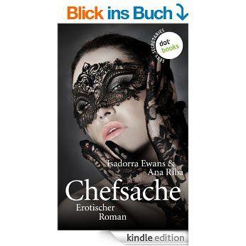 SEXY SECRETARIES: Chefsache: Erotischer Roman - Band 3 eBook: Isadorra Ewans, Ana Riba: Amazon.de: Kindle-Shop