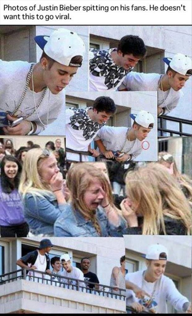 doesnt want it to go viral, eh? PLEASE REPIN THIS PHOTO OF JUSTIN BIEBER SPITTING ON HIS FANS.