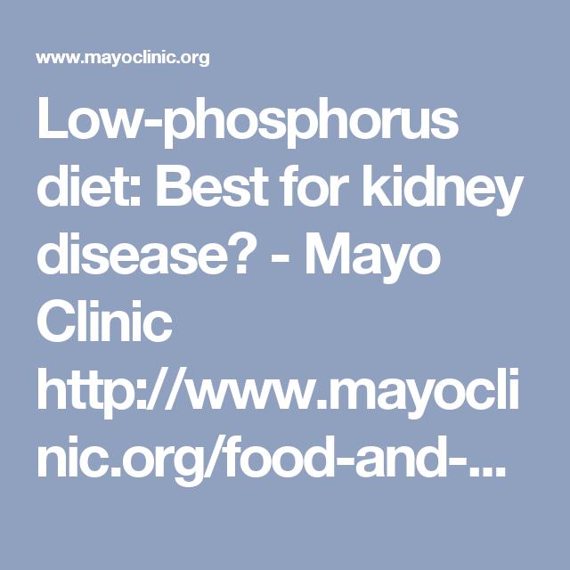 Low Phosphorus Diet Best For Kidney Disease Mayo Clinic Http Www Mayoclinic Kidney Disease Diet Kidney Disease Diet Recipes Chronic Kidney Disease Diet