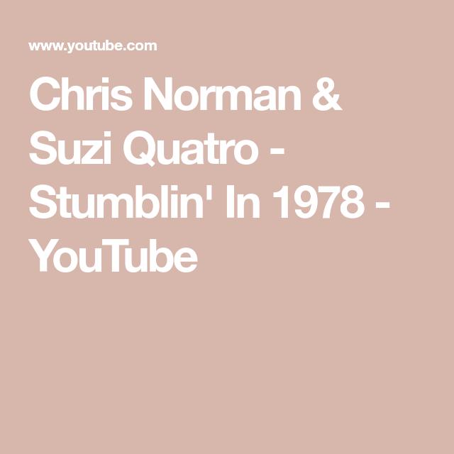 Chris Norman Suzi Quatro Stumblin In 1978 Youtube In 2020 Youtube Com Chris Norman