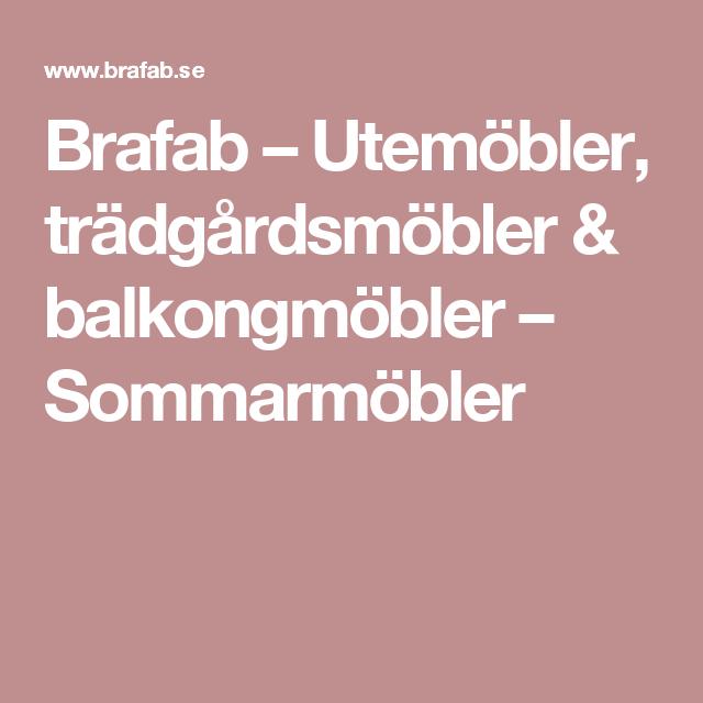 Brafab Utemobler Tradgardsmobler Balkongmobler Sommarmobler