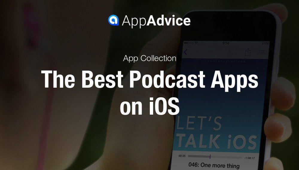 The Best Podcast Apps on iOS   AppAdvice   App, iOS, Apple news